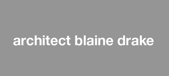 Architect Blaine Drake