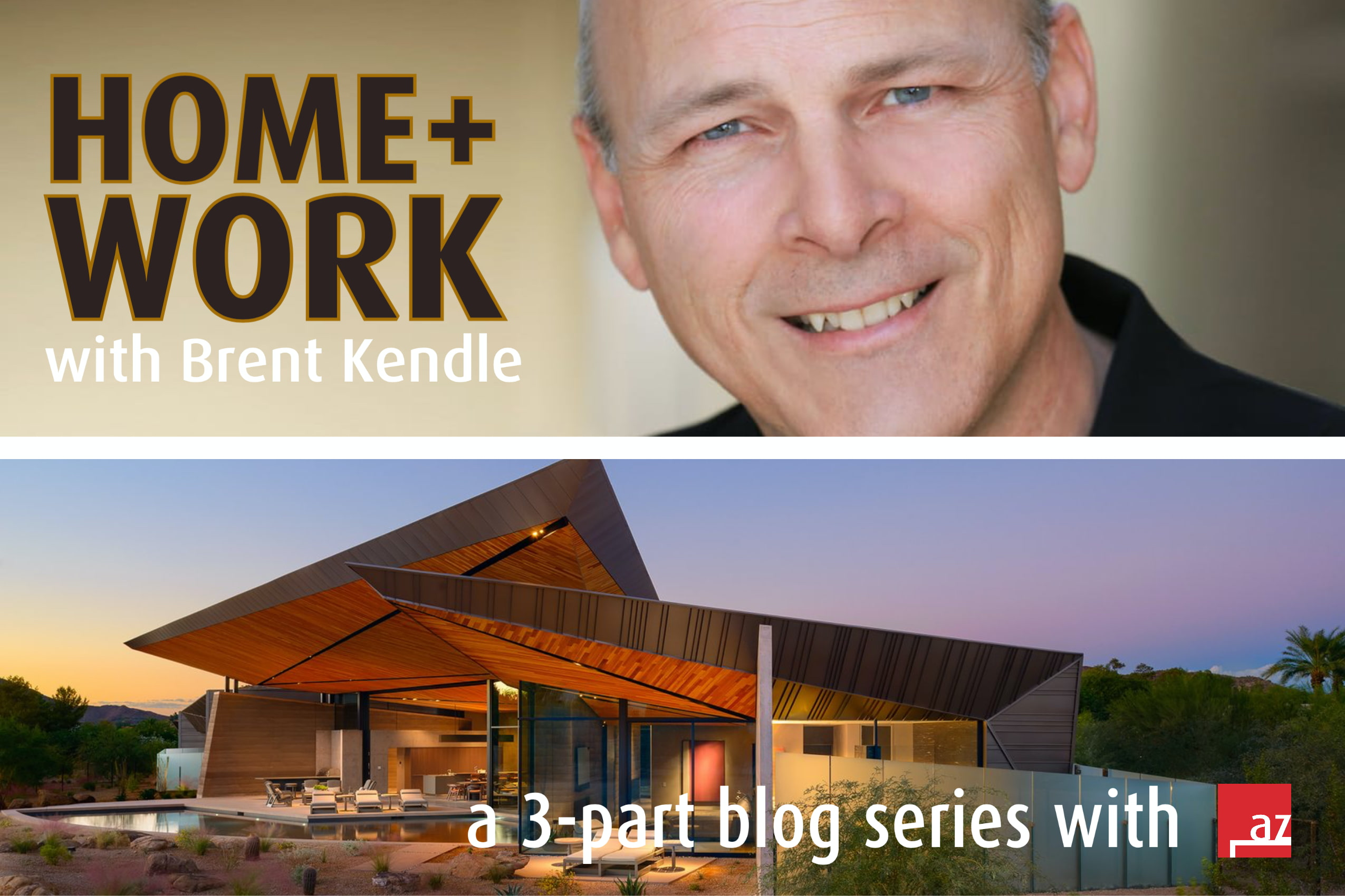 HOME+WORK with Brent Kendle, AIA – Part Three